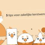 lees meer over onze 5 tips voor zakelijke kerstwensen